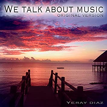 We Talk About Music