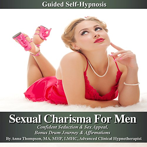 Sexual Charisma for Men Guided Self Hypnosis audiobook cover art