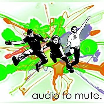 Audio to Mute