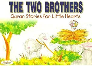 The Two Brothers Quran Stories for Little Hearts by Saniyasnain Khan - Paperback