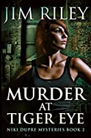 Murder at Tiger Eye