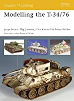 Modelling the T-34/76 (Modelling Guides)