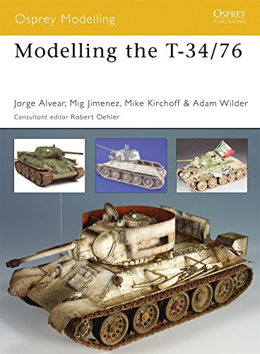 Modelling the T-34/76 (Modelling Guides, Band 33)