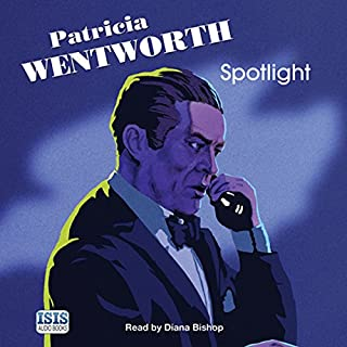 Spotlight                   By:                                                                                                                                 Patricia Wentworth                               Narrated by:                                                                                                                                 Diana Bishop                      Length: 8 hrs and 6 mins     52 ratings     Overall 4.3