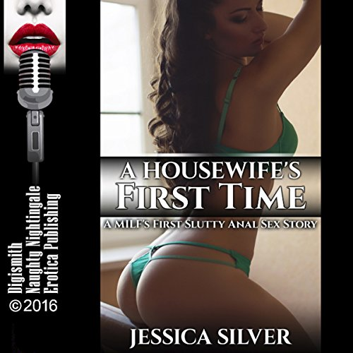 A Housewife's First Time: A MILF's First Slutty Anal Sex Story audiobook cover art