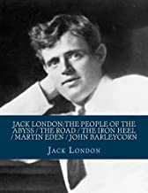 Jack London:The People of the Abyss / The Road / The Iron Heel / Martin Eden / John Barleycorn