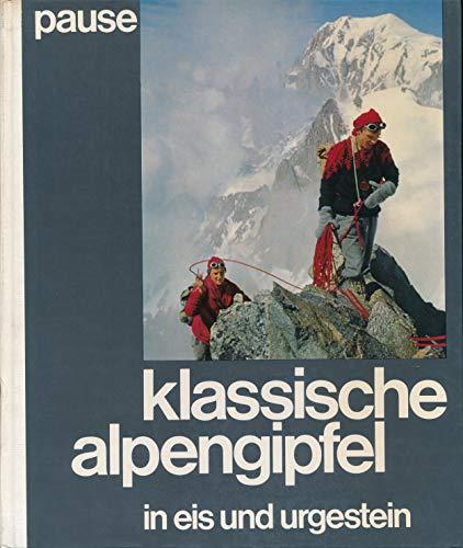 Klassische Alpengipfel. 100 Touren in Eis und Urgestein