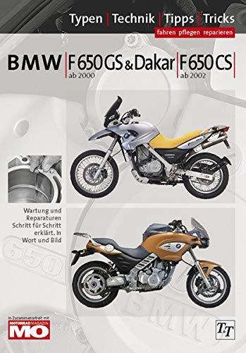 BMW F 650 GS & Dakar ab 2000/ F650 CS ab 2002,2 Spark ab 2004, Reparaturanleitung: Das umfassende Handbuch, Typen, Technik, Tipps, Tricks