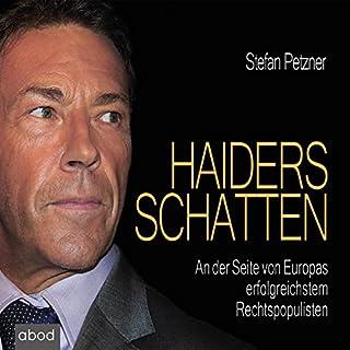 Haiders Schatten     An der Seite von Europas erfolgreichstem Rechtspopulisten              Autor:                                                                                                                                 Stefan Petzner                               Sprecher:                                                                                                                                 Matthias Lühn                      Spieldauer: 6 Std. und 14 Min.     18 Bewertungen     Gesamt 4,5