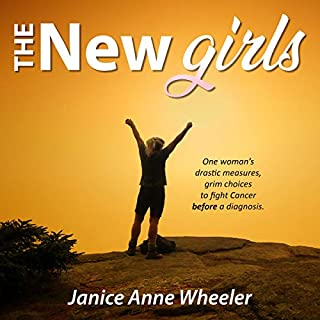 The New Girls     One Woman's Drastic Measures, Grim Choices to Fight Cancer Before a Diagnosis              Written by:                                                                                                                                 Janice Anne Wheeler                               Narrated by:                                                                                                                                 Janice Anne Wheeler                      Length: 3 hrs and 28 mins     Not rated yet     Overall 0.0