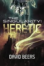 The Singularity: Heretic (Volume 1)