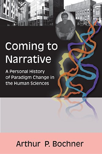 Coming to Narrative: A Personal History of Paradigm Change in the Human Sciences (Writing Lives: Ethnographic Narratives