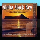 Aloha Slack Key: A Tribute to Gabby 'Pops' Pahinui