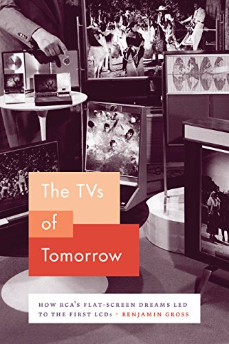 Gross, B: TVs of Tomorrow: How Rca's Flat-Screen Dreams Led to the First LCDs (Synthesis)
