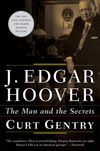 J EDGAR HOOVER: The Man and the Secrets