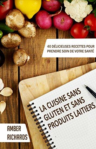 La cuisine sans gluten et sans produits laitiers