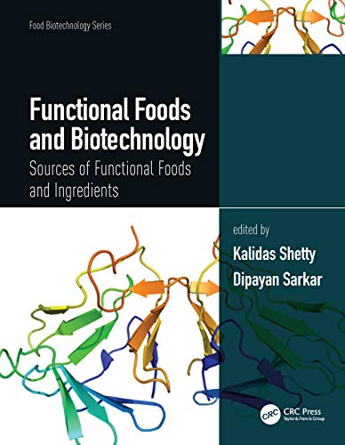 Functional Foods and Biotechnology: Sources of Functional Foods and Ingredients (Food Biotechnology Series) (English Edition)