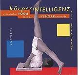 Körperintelligenz, je 1 Audio-CD, Tl.2, Körperintelligenz für Erfahrene, 1 Audio-CD: Dynamischer Yoga nach der Iyengar-Methode