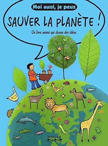Moi aussi, je peux aider à sauver la planète !