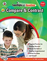 Compare & Contrast: Grades 3-4 / Ages 8-9 (Spotlight on Reading)