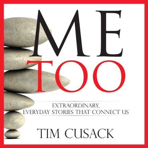 Me Too, Extraordinary, Everyday Stories That Connect Us audiobook cover art