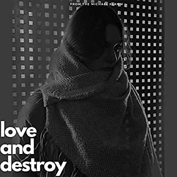 Love and Destroy