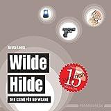 Wilde Hilde: Der Krimi für die Wanne (wasserfest - Badebuch für Erwachsene) (Badebücher für Erwachsene / Wasserfeste Bücher für große Leser): Der Krimi für die Wanne (Badebuch) - Greta Lentz