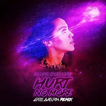 Hurt No More (Grey Saturn Remix)