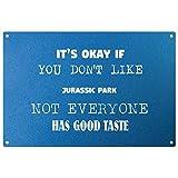 My Personal Product Its Ok if You Don't Like Jurassic Park – Placa de Metal Azul – Listo para Colgar