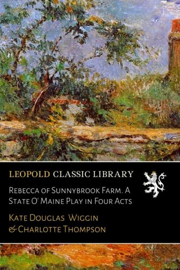 大邸宅ディプロマ振り返るRebecca of Sunnybrook Farm. A State O' Maine Play in Four Acts