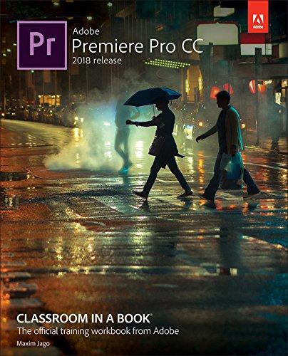 Adobe Premiere Pro CC Classroom in a Book (2018 release) (English Edition)