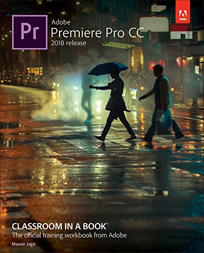 Adobe Premiere Pro CC Classroom in a Book (2018 release) (English Edition)