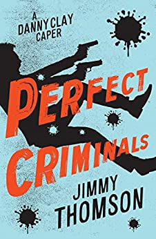 Perfect Criminals by [Jimmy Thomson]