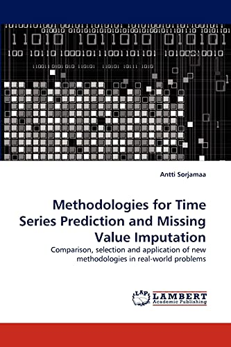 Methodologies for Time Series Prediction and Missing Value Imputation: Comparison, selection and application of new methodologies in real-world problems