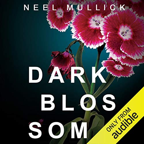 Dark Blossom Audiobook By Neel Mullick cover art