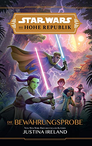Star Wars Jugendroman: Die Hohe Republik - Die Bewährungsprobe