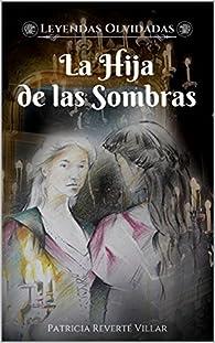 La Hija de las Sombras par Patricia Reverté Villar