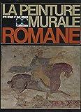 La Peinture murale romane [DEMUS, OTTO ; HIRMER, MAX]