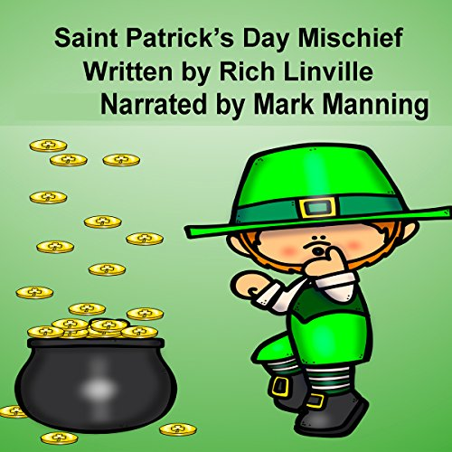 Saint Patrick's Day Mischief                   By:                                                                                                                                 Rich Linville                               Narrated by:                                                                                                                                 MARK MANNING                      Length: 5 mins     Not rated yet     Overall 0.0