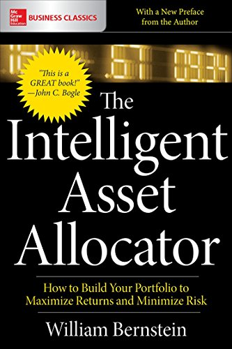 The Intelligent Asset Allocator: How to Build Your Portfolio to Maximize Returns and Minimize Risk (English Edition)