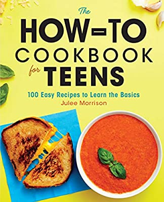 The How-To Cookbook for Teens: 100 Easy Recipes to Learn the Basics by Rockridge Press