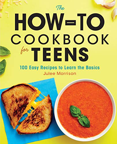 The How-To Cookbook for Teens: 100 …