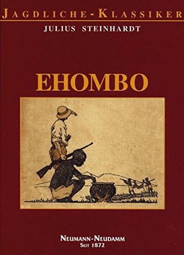 EHOMBO: Jagderlebnisse in Deutsch-Südwest