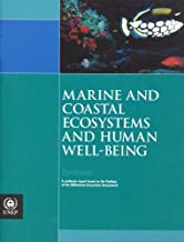 Marine and Coastal Ecosystems and Human Well Being: A Synthesis Report Based on the Findings of the Millennium Ecosystem Assessment