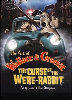 The Art Of Wallace & Gromit - The Curse Of The Were-Rabbit