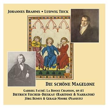 Die schöne Magelone & La Bonne Chanson op. 61
