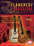 Flamenco Classical Guitar Tradition Volume 1 A Technical Guitar Method and Introduction to Music (GUITARE)