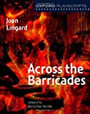Across the Barricades (Oxford Modern Playscripts) by Joan Lingard (2003-10-01) - Oxford University Press - 01/10/2003
