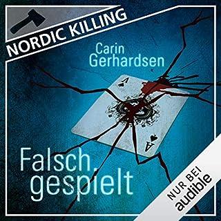 Falsch gespielt     Nordic Killing              Autor:                                                                                                                                 Carin Gerhardsen                               Sprecher:                                                                                                                                 Hans Jürgen Stockerl                      Spieldauer: 10 Std. und 11 Min.     95 Bewertungen     Gesamt 4,3