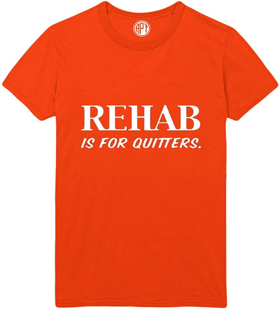 Rehab is for Quitters Printed T-Shirt